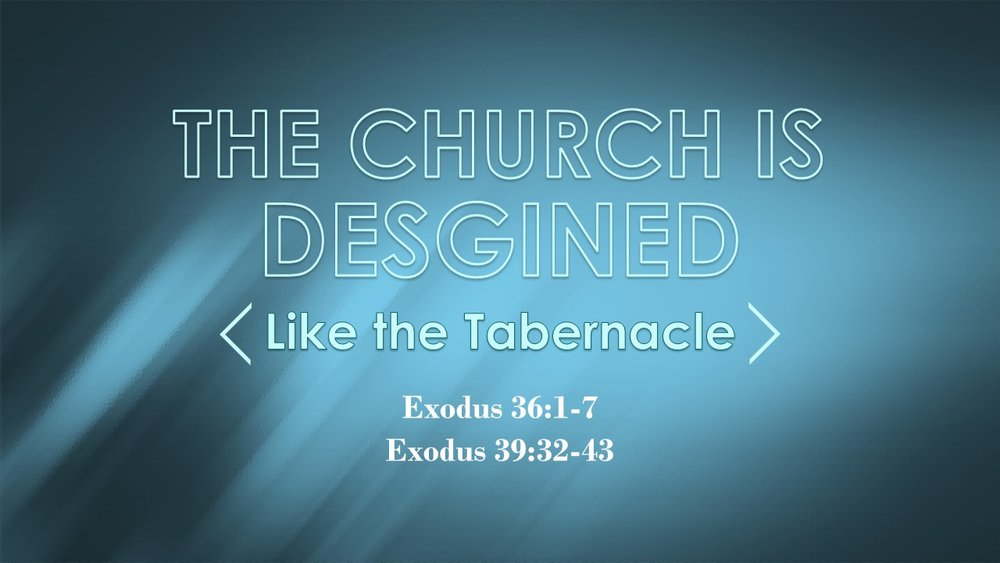 The Church is Designed Like the Tabernacle 2017-09-17.jpg