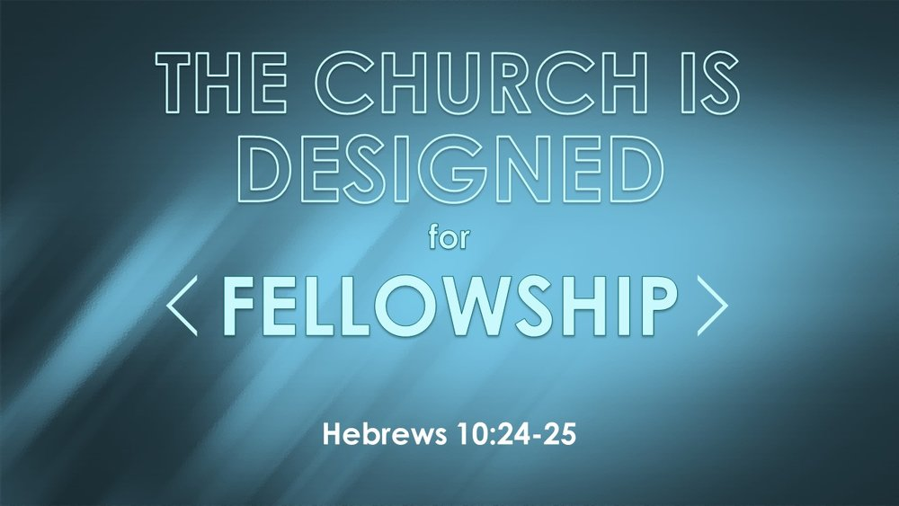 The Church is Designed for Fellowship 2017-10-01.jpg