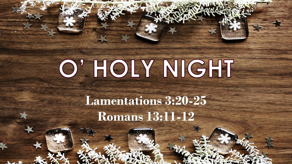 Advent 1 O Holy Night 2017-12-03.jpg