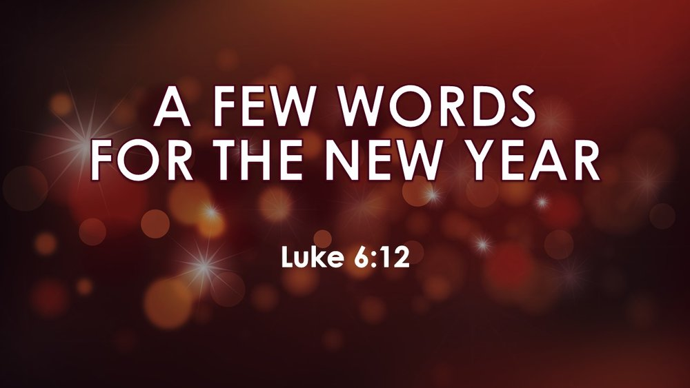 A Few Words for the New Year 2017-12-31.jpg