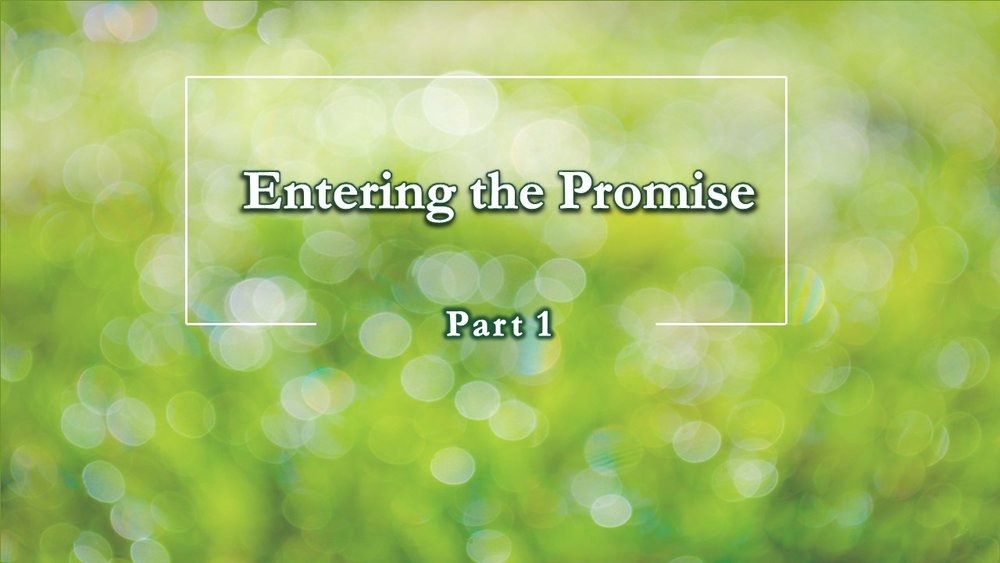 2018-04-15 Entering the Promise Part 1.jpg