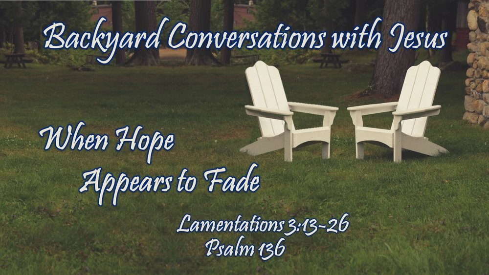 2018-07-22 Backyard Conversations with Jesus #3.jpg
