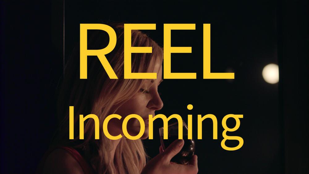 REEL Incoming.png