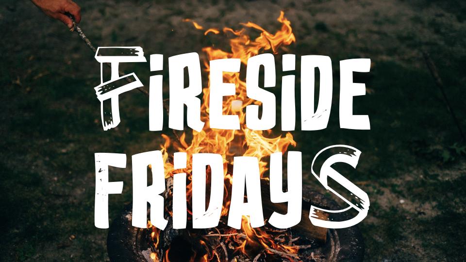 Fireside Fridays.001.jpeg