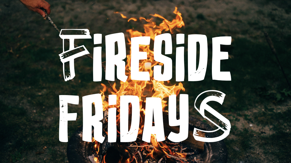 Fireside Fridays.001.jpeg