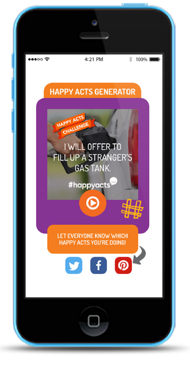 Mobile app, which generated ideas for Happy Acts, and encouraged users to share across social networks.