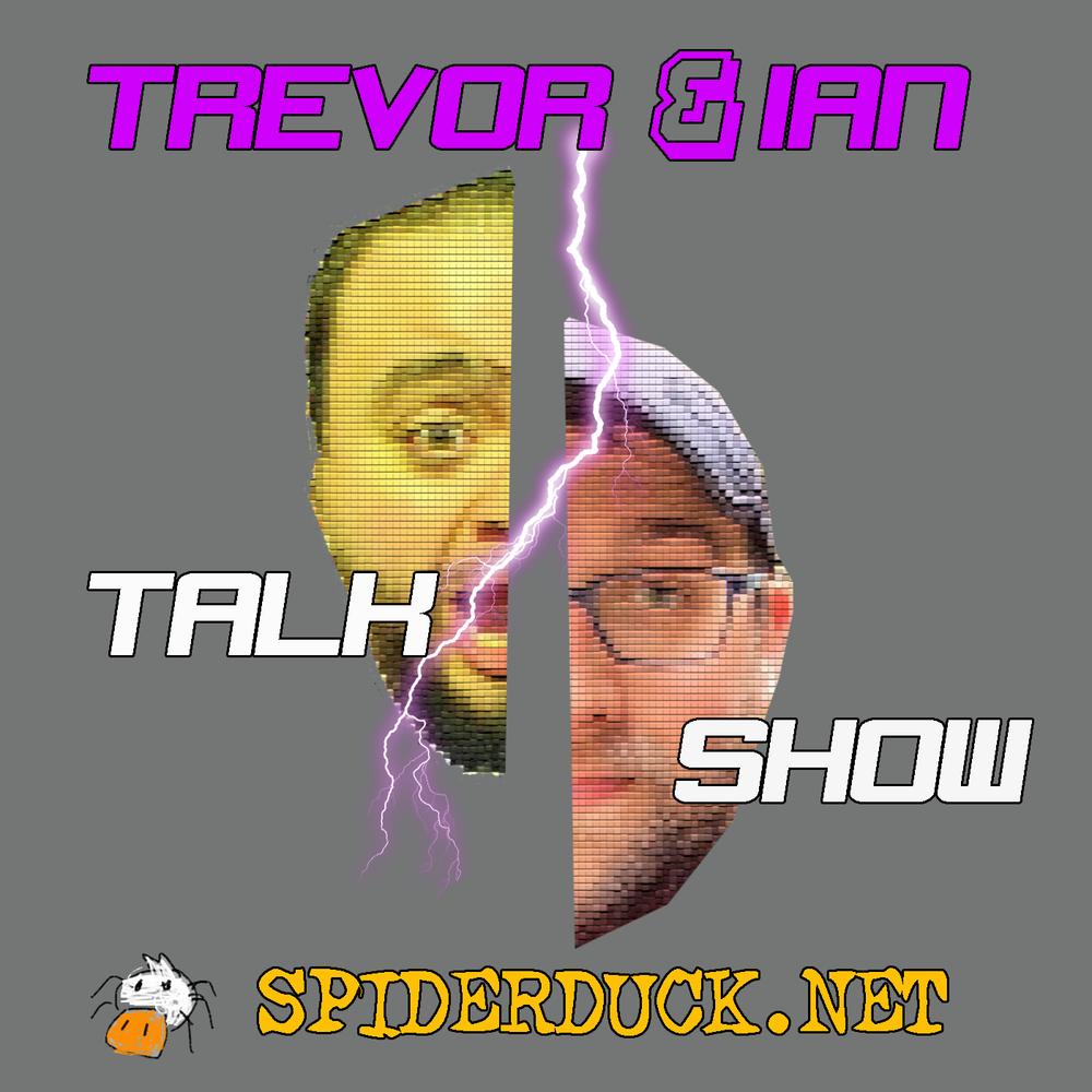 Trevor & Ian Talk Show
