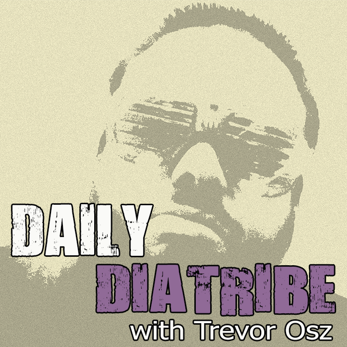 Daily Diatribe with Trevor Osz
