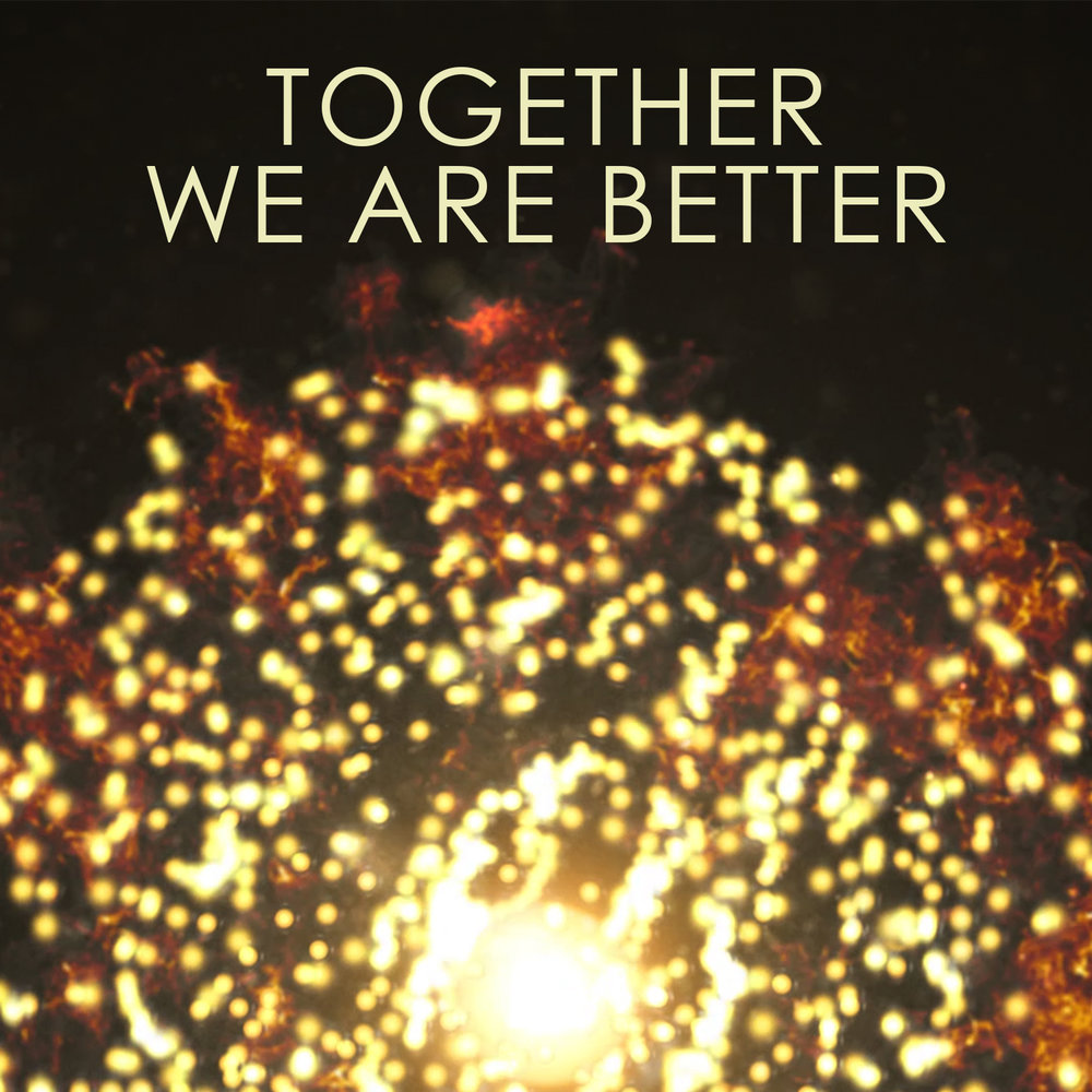 together we are better