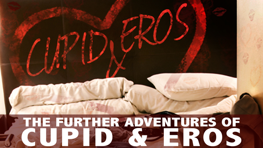 The Further Adventures of Cupid and Eros