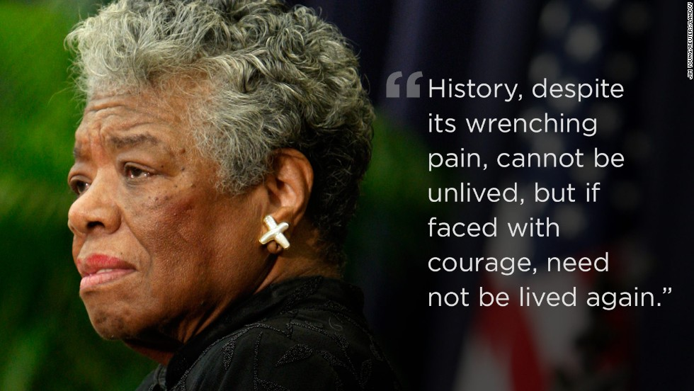 140528113147-01-maya-angelou-quotes-restricted-horizontal-large-gallery.jpg