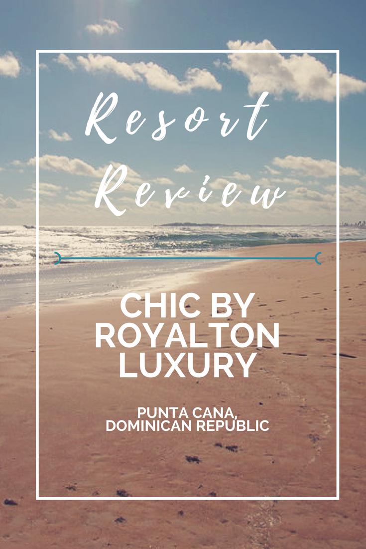 Resort Review-CHICRoyalton-PuntaCana-DominicanRepublic