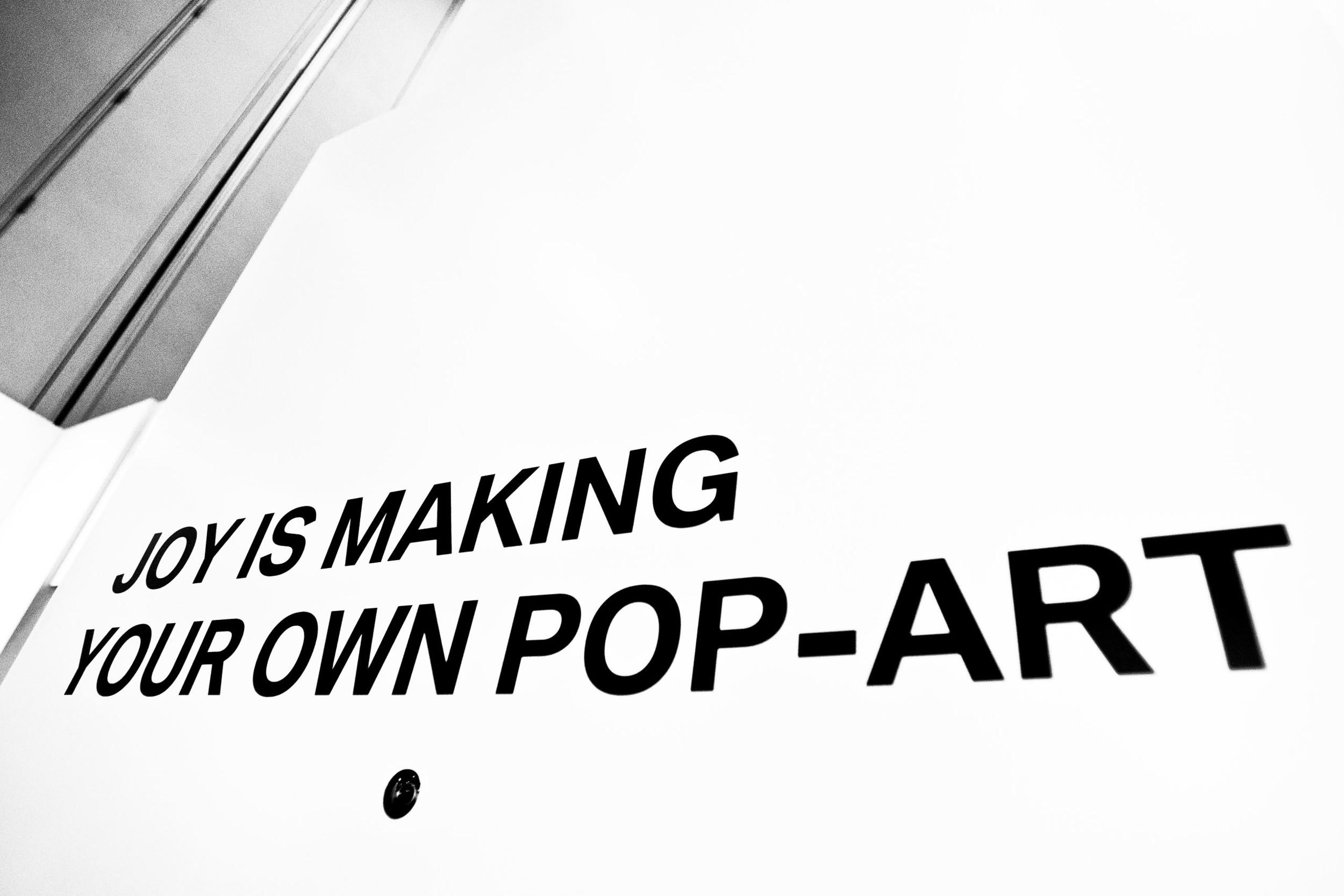 JOY IS MAKING YOUR OWN POP-ART