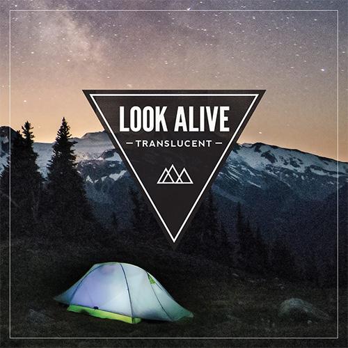 Look Alive, Translucent
