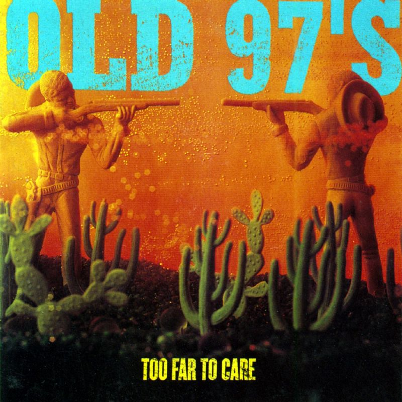The Old 97s' finest 46-minute hour, from 1997.