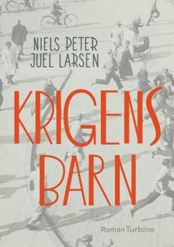niels-peter-juel-larsen-2018-krigens-barn-bog-med-haeftet-ryg.jpg