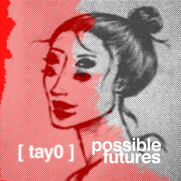tay0_possible-futures.jpg
