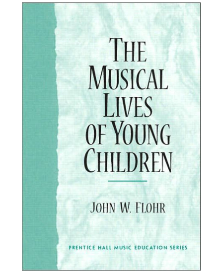 The Musical Lives of Young Children _ Edition 1 by John W. Flohr Ed.D. Paperback  pearsons