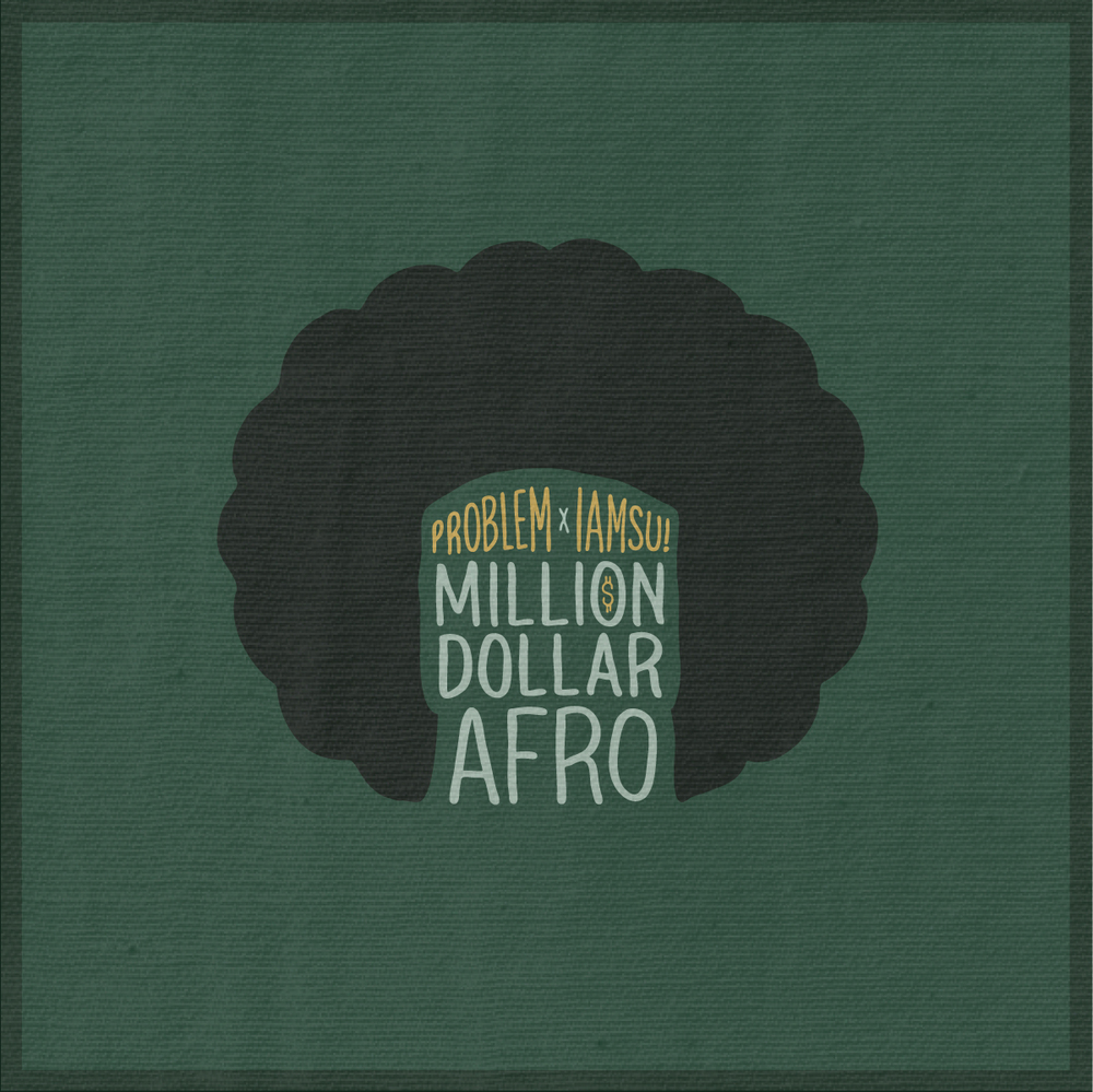 "Problem + IAMSU! ""Million Dollar Afro"""
