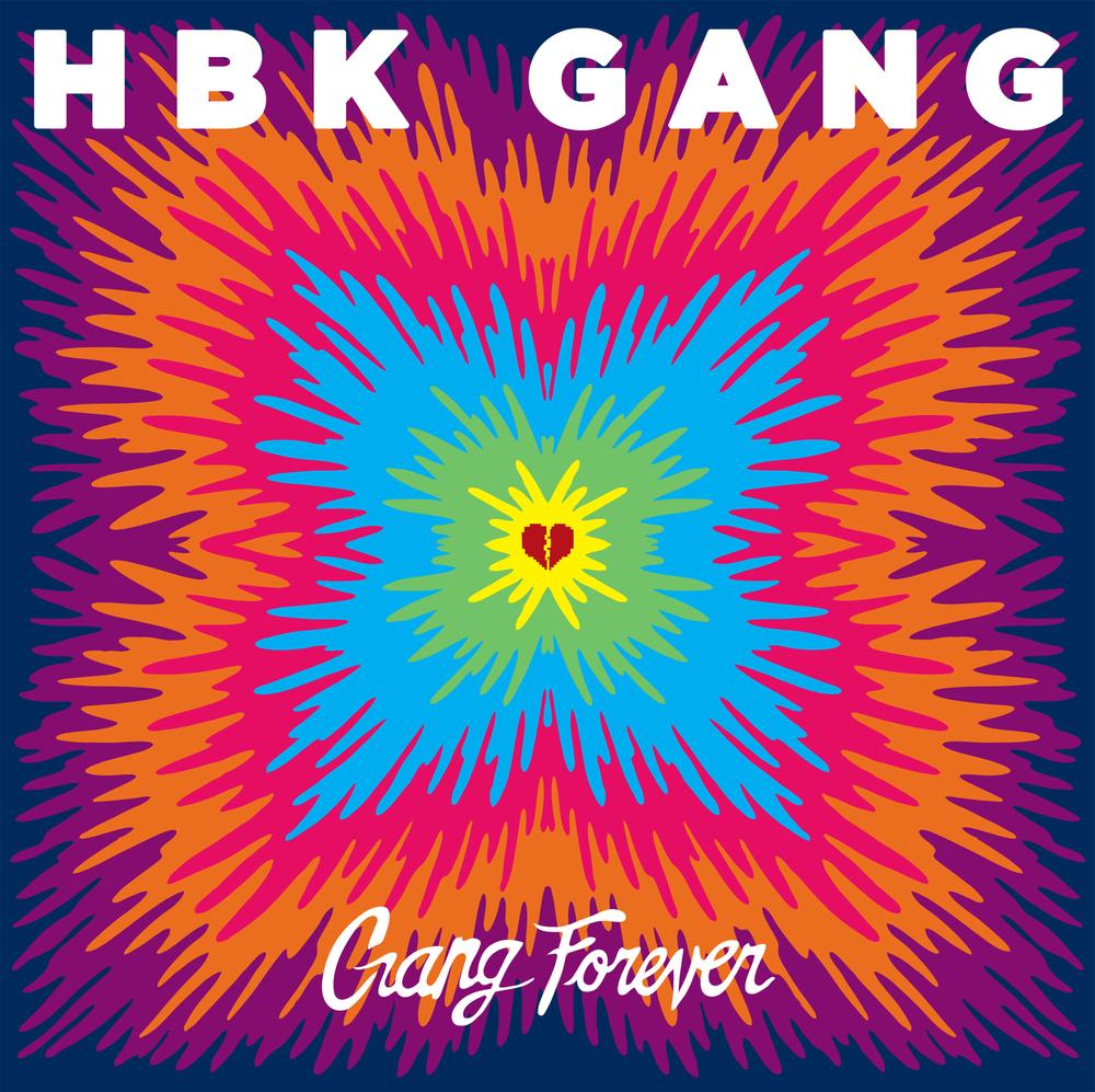 "HBK GANG ""G     ang Forever"""