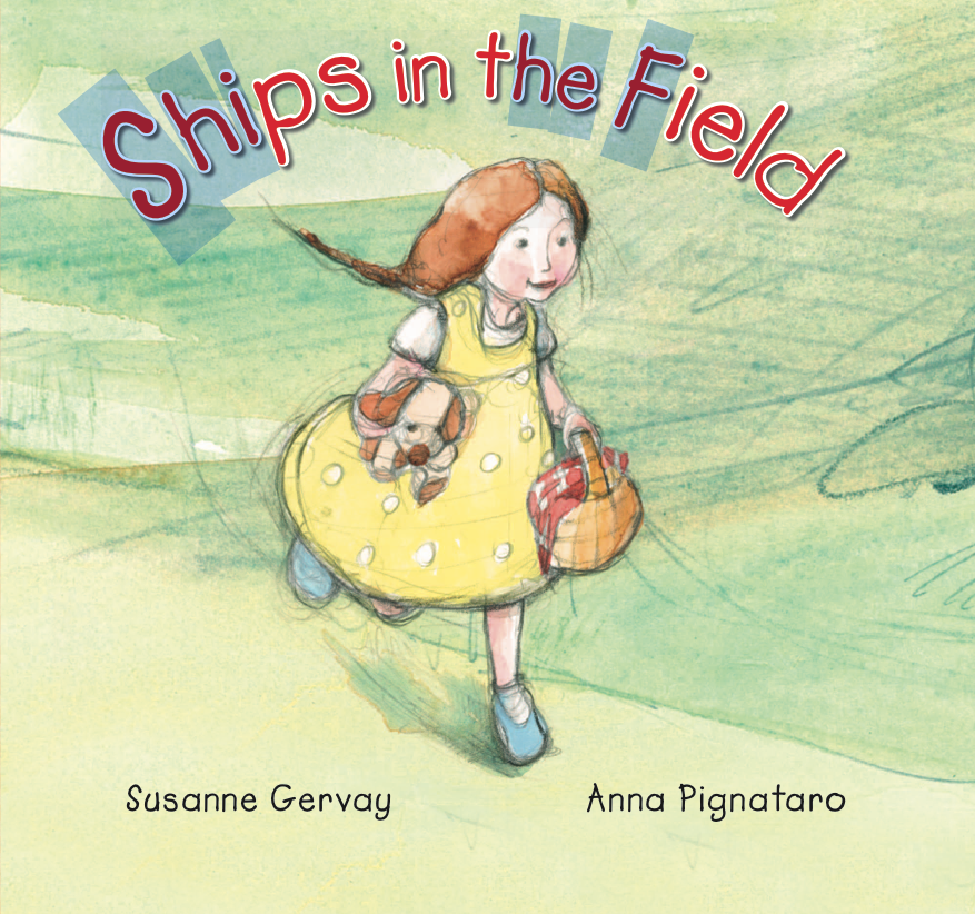 Ships in the Field     by Susanne Gervay, illustrated by Anna Pignataro