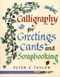 Caligraphy for Greeting Cards and Scrapbooking,   by  Peter Taylor