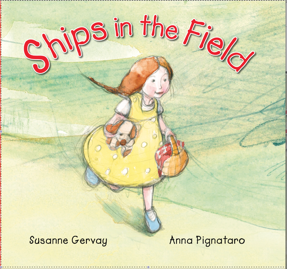 Ships in the Field by Susanne Gervay and Anna Pignataro