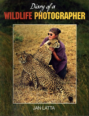 Diary of a Wildlife Photographer by  Jan Latta