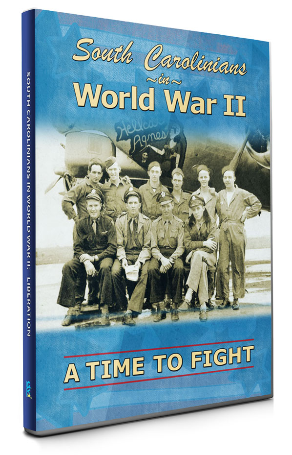 S outh Carolinians in World War 2, Episode 1: A Time to Fight