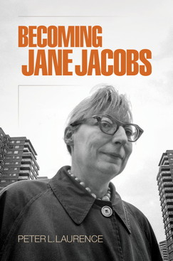 http://www.amazon.com/Becoming-Jane-Jacobs-Peter-Laurence/dp/0812247884