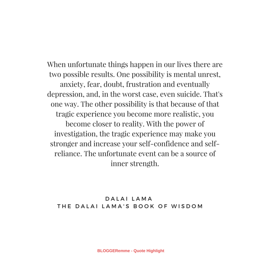 Dalai Lama's Quote of Unfortunate Events = From The Dalai Lama's Book of Wisdom.png