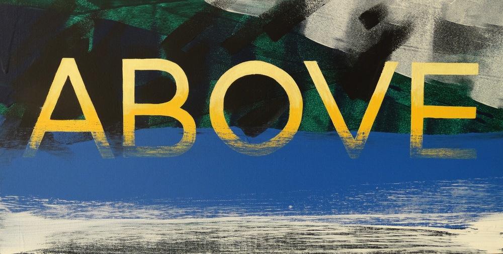 """Above  12"""" x 24""""Acrylic on Canvas  $ 350"""