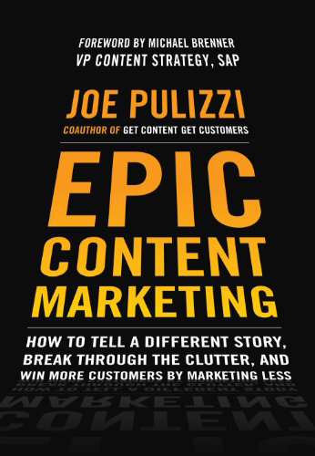 Epic Content Marketing Joe Pulizzi Cover Book Review