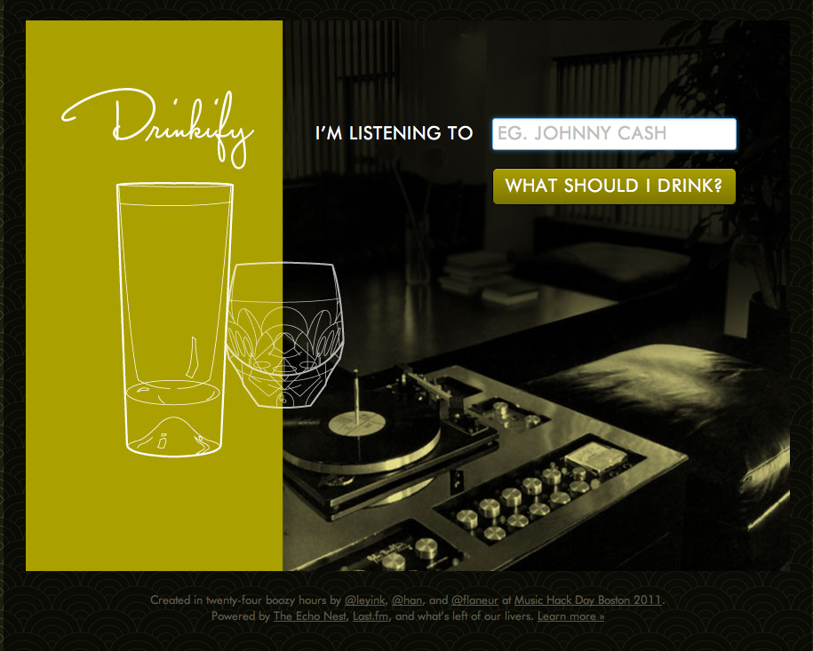 It's a small treat: this is Drinkify! Helping you pair your music and beverages!  Click through to try it out!