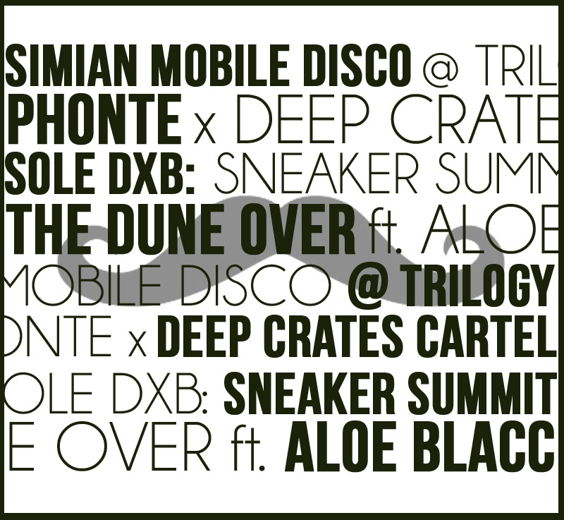 Thursday in Dubai         Simian Mobile Disco @Trilogy   http://dubai.platinumlist.net/nightlife/event/5451/We-Love-with-Simian-Mobile-Disco-Trilogy      Phonte x Deep Crates Cartel @Casa Latina   https://www.facebook.com/pages/Phonte/108197349208896         Friday in Dubai          Sole DXB: Sneaker Summit@ Alserkal Avenue   https://www.facebook.com/SoleDXB      The Dune Over ft. Aloe Blacc@ XL Beach Club (Abu Dhabi - Friday @ Le Royal Meridien)   https://www.facebook.com/events/357305450979582/     Share and pick what you're going to!