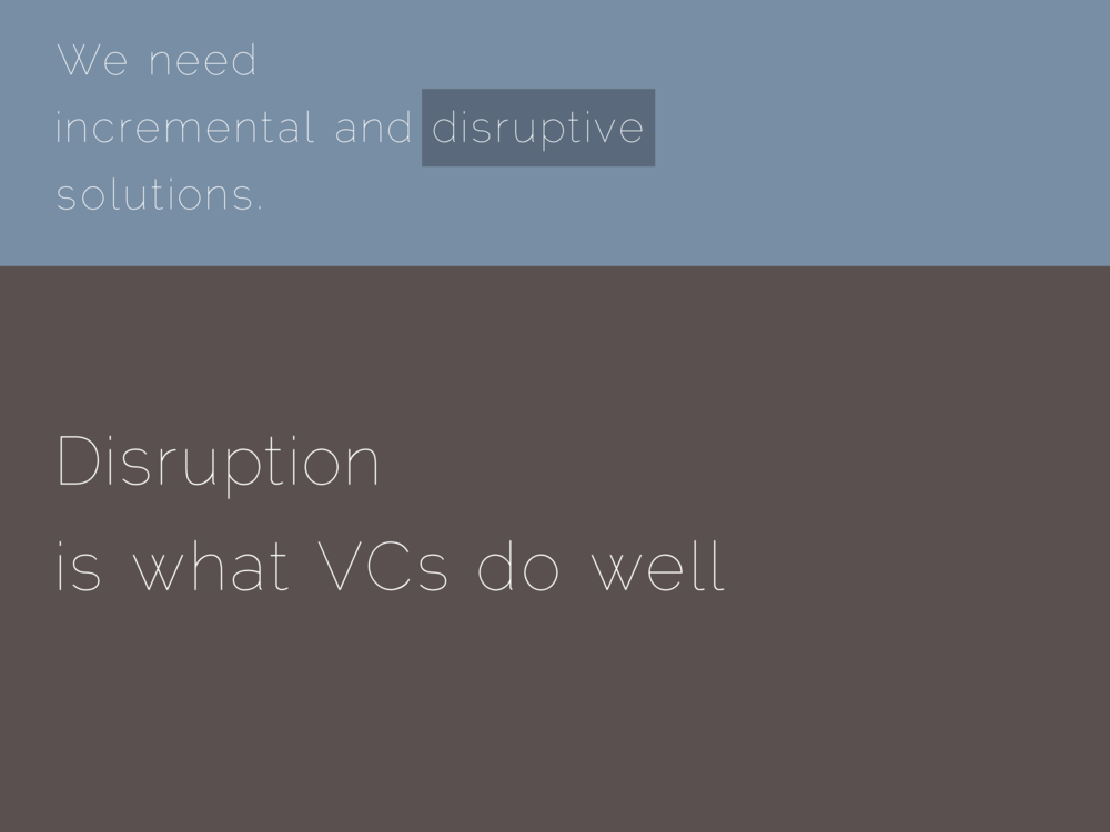 Disruption is what VCs do well