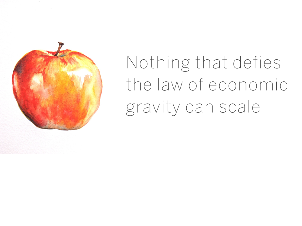Nothing that defies the law of economic gravity can scale