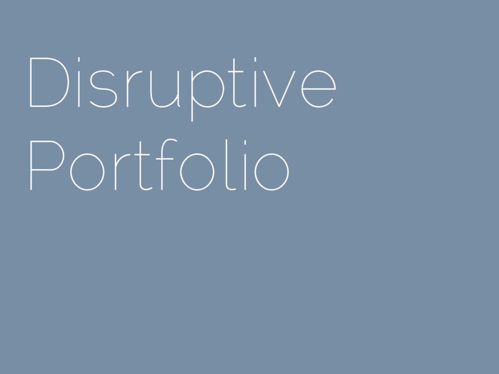 Disruptive Portfolio