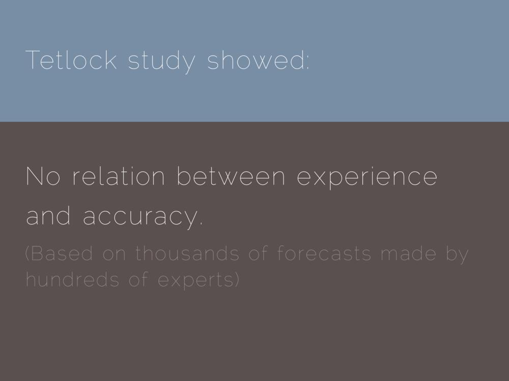 Tetlock study showed: