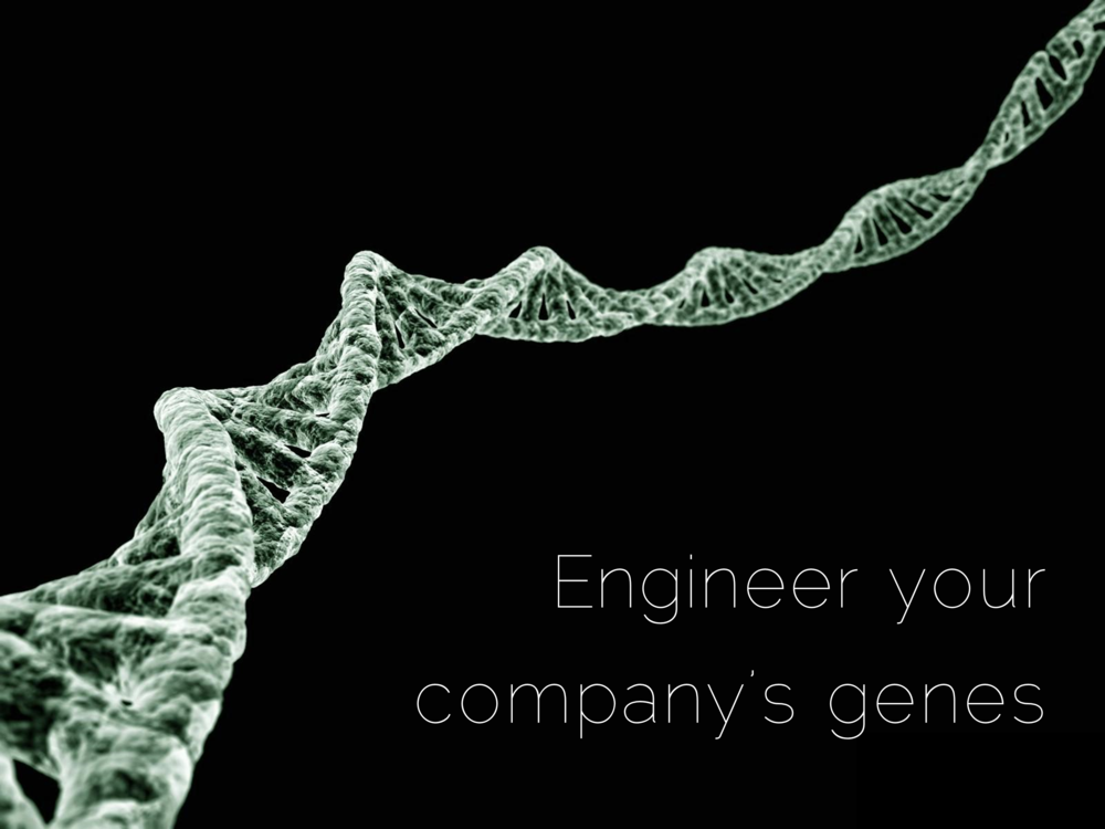 Engineer your company's genes
