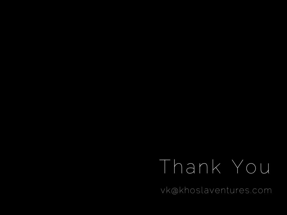 Thank You  vk@khoslaventures.com