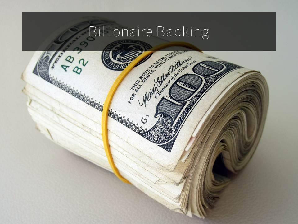 Billionaire Backing