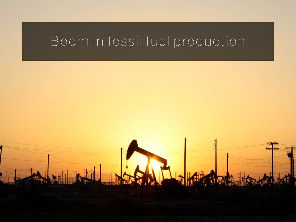 Boom in fossil fuel production