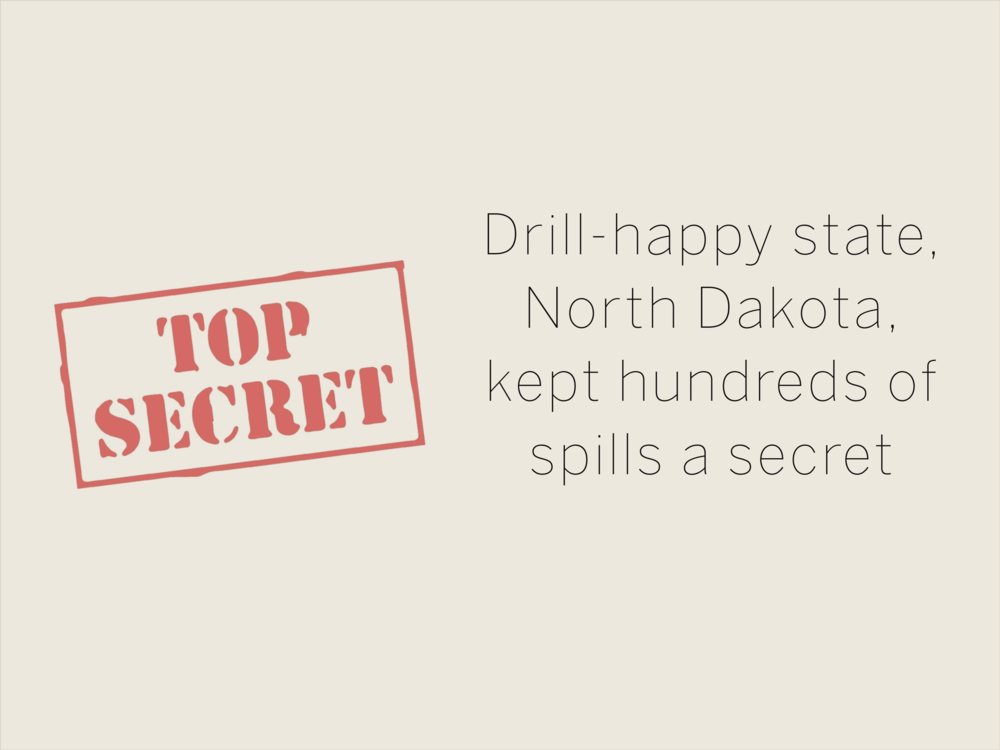 Drill-happy state, North Dakota, kept hundreds of spills a secret