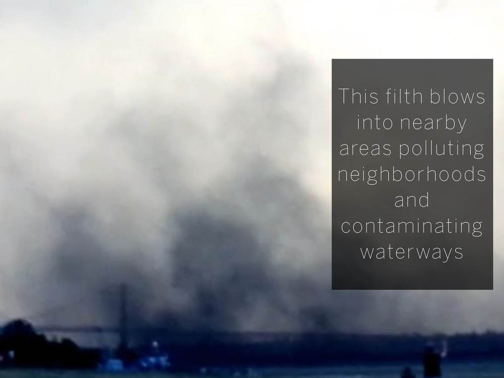 This filth blows into nearby areas polluting neighborhoods and contaminating waterways