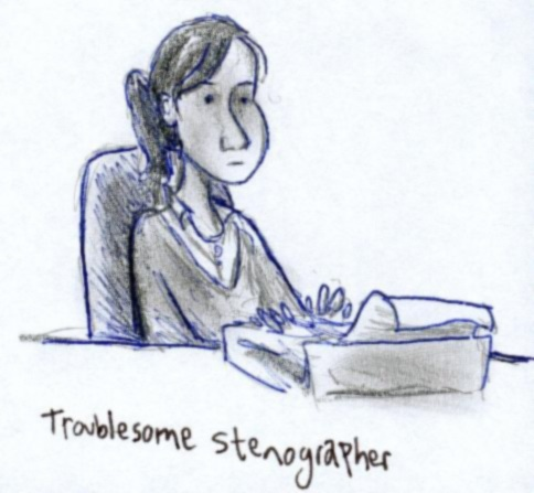 Troublesome Stenographer