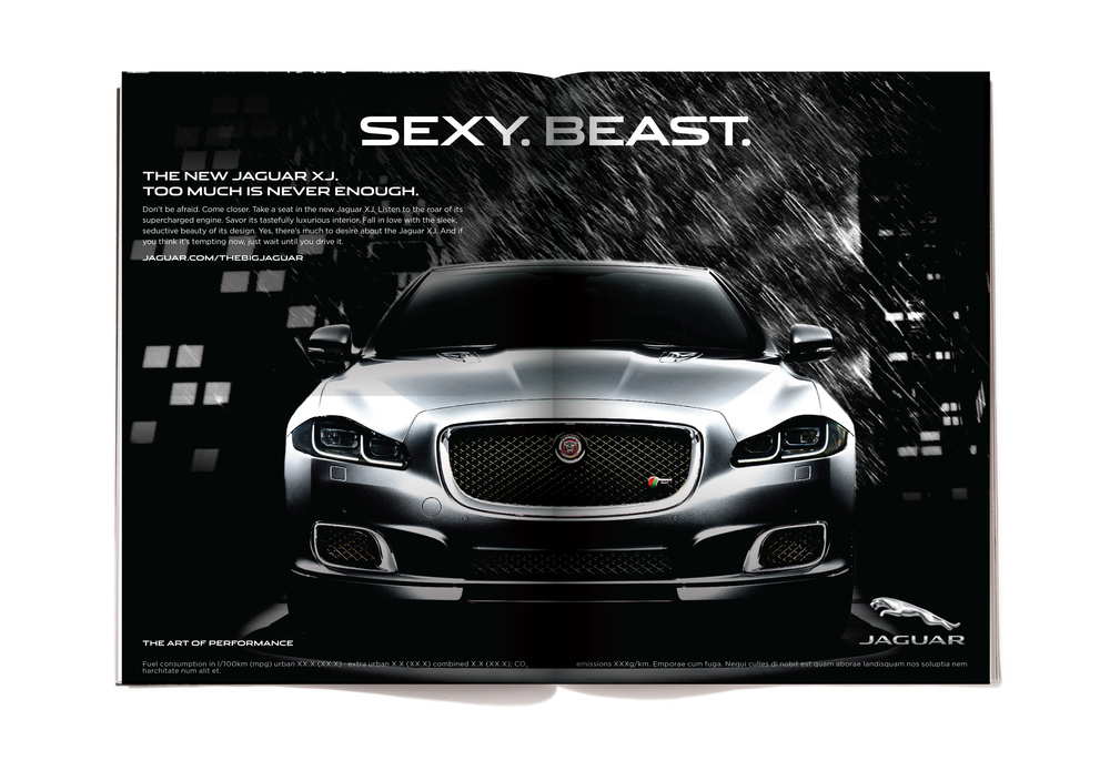 The body copy reads:  Don't be afraid. Come closer. Take a seat in the new Jaguar XJ. Listen to the roar of its supercharged engine. Savor its tastefully luxurious interior. Fall in love with the sleek, seductive beauty of its design. Yes, there's much to desire about the Jaguar XJ. And if you think it's tempting now, just wait until you drive it.
