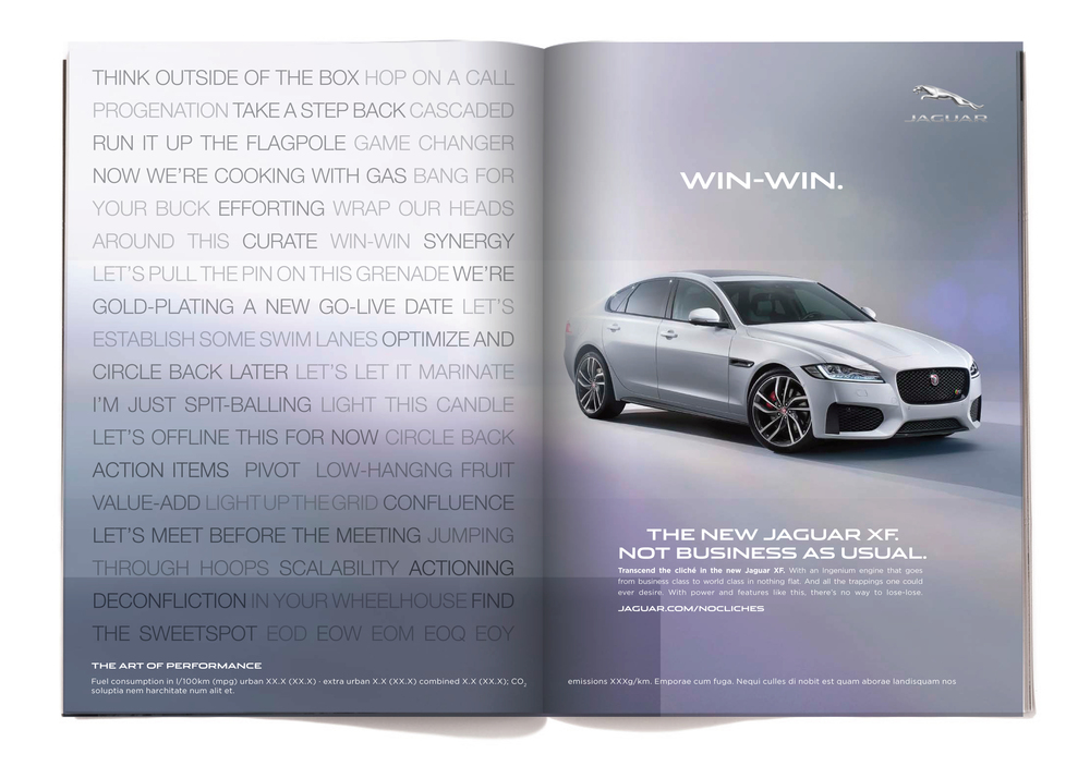 The body copy reads:  Transcend the cliché in the new Jaguar XF. With an Ingenium engine that goes from business class to world class in nothing flat. And all the trappings one could ever desire. With power and features like this, there's no way to lose-lose.