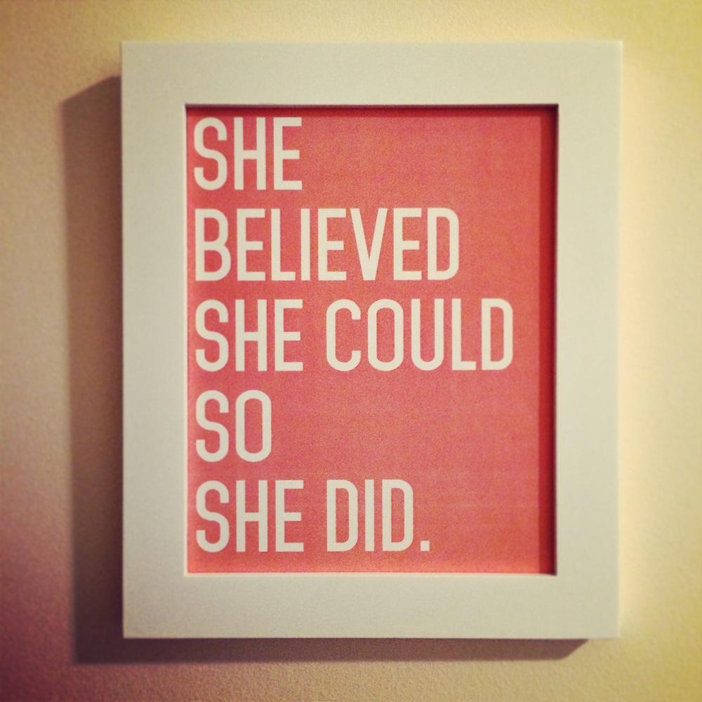 A motivational gift from my dear friend, Jen Olsen, now hanging in my studio. Love it!