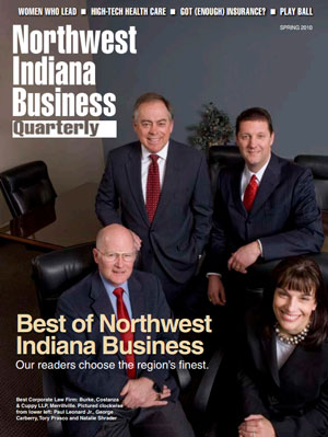 "Voted ""Best Corporate Law Firm"" - ""Best for Business Acquisitions & Mergers"" - ""Best Law Firm for Litigation"" - ""Best Estate Planning Practice"" by readers of Northwest Indiana Business Quarterly"